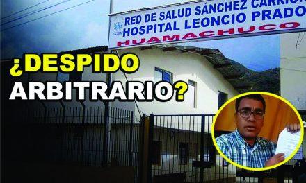 HUAMACHUCO: EN ESTADO DE EMERGENCIA, CESAN A TRABAJADOR DE HOSPITAL | Director lo acusa de exponer a paciente al peligro