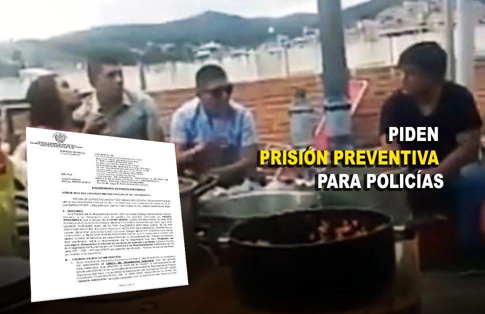 PIDEN PRISIÓN PREVENTIVA PARA POLICÍAS | Fiscal Militar Policial halla responsabilidad penal al festejar cumpleaños en Estado de Emergencia