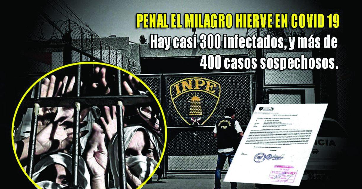 PENAL EL MILAGRO: CASI 300 INTERNOS INFECTADOS POR COVID-19 | Documento evidenciaría que reclusos estarían contagiados en medio de hacinamiento