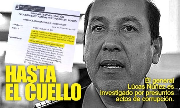 LA LIBERTAD: GENERAL PNP BAJO LA LUPA | Inician proceso sancionador contra Lucas Núñez y otros 7 policías
