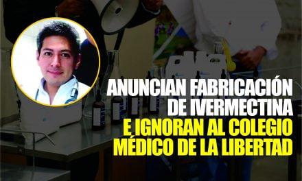 LA LIBERTAD: ¿Y EL COLEGIO MÉDICO, PA' CUANDO? | Gobierno Regional anuncia fabricación de Ivermectina  y no toma en cuenta a institución profesional