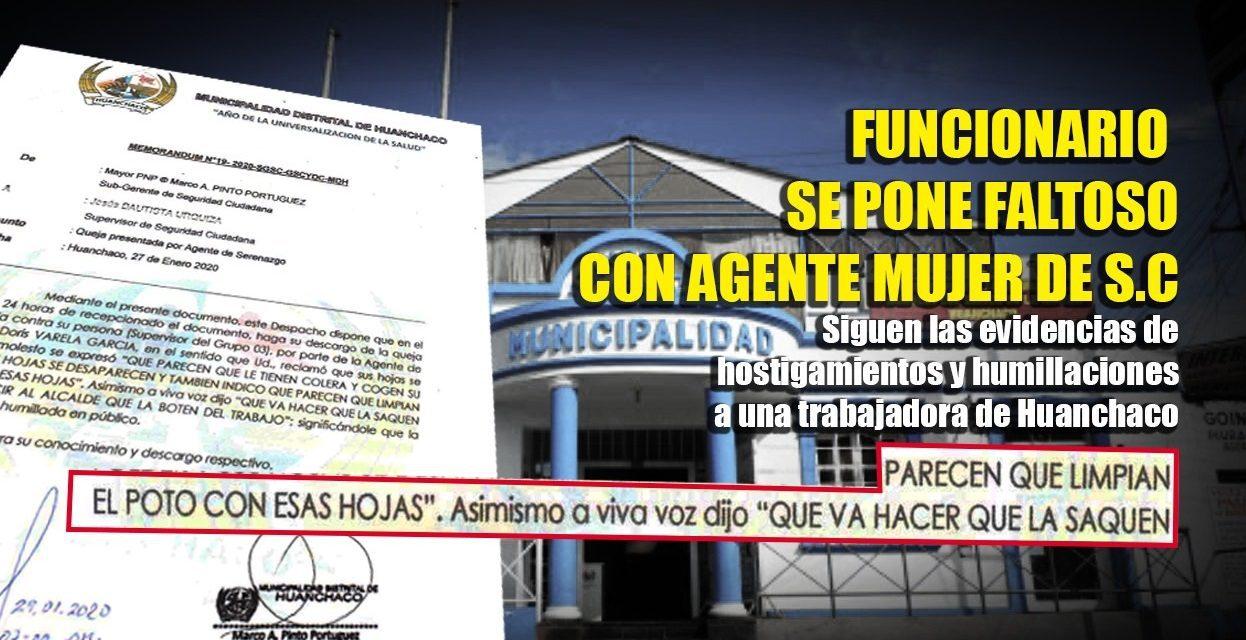 HUANCHACO: MÁS MALTRATOS Y HOSTIGAMIENTOS CONTRA TRABAJADORA EDIL   Sin embargo, alcalde dice desconocer
