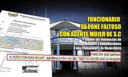 HUANCHACO: MÁS MALTRATOS Y HOSTIGAMIENTOS CONTRA TRABAJADORA EDIL | Sin embargo, alcalde dice desconocer