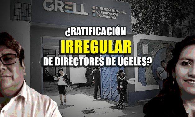 RATIFICACIÓN DE DIRECTORES DE UGELES BAJO CUESTIONAMIENTO | Denuncian penalmente a gerente regional de Educación y a funcionaria