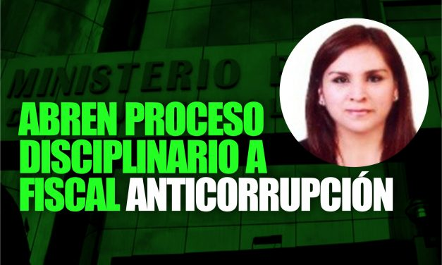 OCI DEL MINISTERIO PÚBLICO ABRE PROCESO DISCIPLINARIO A FISCAL ANTICORRUPCIÓN | OvejaNegra advirtió presunta responsabilidad en proceso irregular