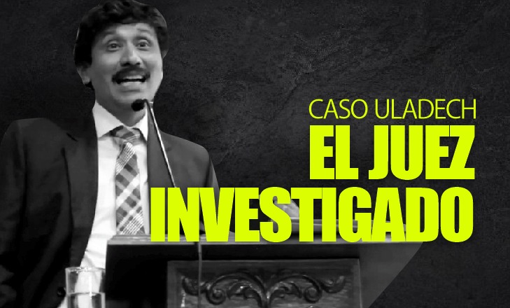 ¡BAJO LA LUPA! | Fiscalía Superior Penal del Santa apertura investigación contra el juez del caso ULADECH: Ricardo Manuel Alza Vásquez