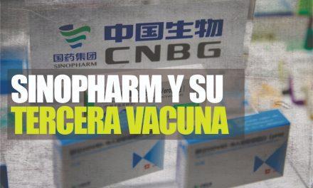 SINOPHARM, ¿NADA SEGURA? | La vacuna china está probando una tercera dosis en pacientes que no generaron suficientes anticuerpos contra el COVID-19