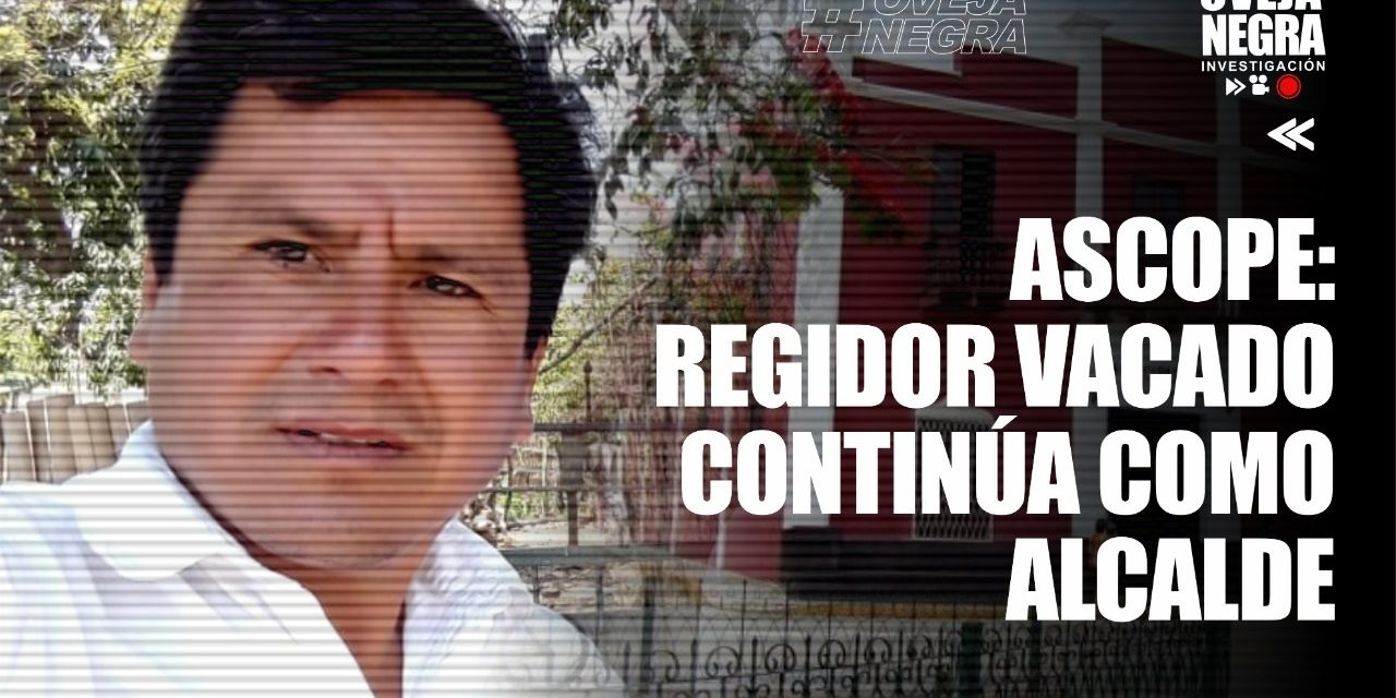 Ascope: regidor vacado continúa en el cargo de alcalde de Chocope